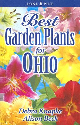 Best Garden Plants for Ohio By Knapke, Debra/ Beck, Alison